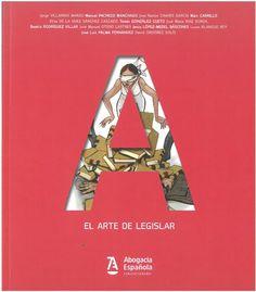 El arte de legislar. Madrid: Abogacía española, 2016, 81 p.