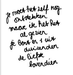 Dit is toch super lief! Words Quotes, Me Quotes, Sayings, Quotes Pics, Love Words, Beautiful Words, Great Quotes, Inspirational Quotes, Dutch Words