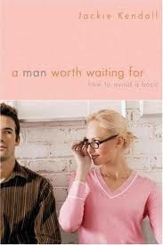 "BEST BOOK I HAVE EVER READ---(pass it on through generations to come)--""A Man Worth Waiting For: How to Avoid a Bozo"" by Jackie Kendall----when you find the right man, you'll be incredibly glad you didn't settle for any of the Bozos you met along the way. Drawing on real-life stories that will have women laughing and crying in commiseration, Jackie explains how to avoid common dating pitfalls and find A MAN WORTH WAITING FOR.---"
