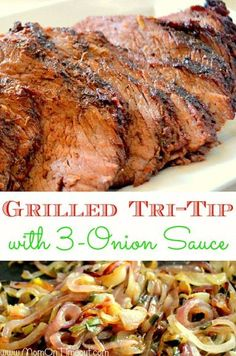 Grilled Tri-Tip with 3-Onion Sauce   MomOnTimeout.com