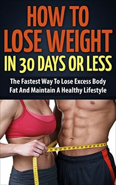 Weight Loss: The Fastest Way To Lose Excess Body Fat And Maintain A Healthy Lifestyle (Weight Loss, How To Lose Weight, How To Lose Weight Fast, Healthy Eating, Healthy Living, Diabetes) - http://www.books-howto.com/weight-loss-the-fastest-way-to-lose-excess-body-fat-and-maintain-a-healthy-lifestyle-weight-loss-how-to-lose-weight-how-to-lose-weight-fast-healthy-eating-healthy-living-diabetes/