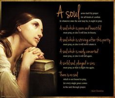 A soul must pray…St. Faustina