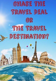 Should you chase the travel deal or the travel destination? Hear what a travel blogger has to say!