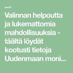 Valinnan helpoutta ja lukemattomia mahdollisuuksia - täältä löydät kootusti tietoja Uudenmaan monipuolisista ulkoilukohteista. Sissi, Helsinki, Finland