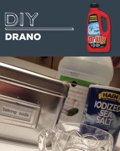DIY Drano | Mix together 1 cup of baking soda, 1 cup of salt and 1/4 cup of cream of tartar. Measure about a quarter cup of the mixed powder and pour into your clogged drain. Pour two cups of boiling water into the drain, and let stand for about an hour, then run fresh water from the tap.