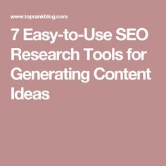 7 Easy-to-Use SEO Research Tools for Generating Content Ideas