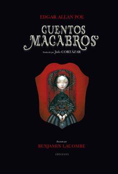 """""""Cuentos Macabros"""", de Poe, no es sólo un libro. Es una obra de arte. Una belleza creada por Benjamin Lacombe para que se disfrute, para sentarnos a leer, palabra a palabra, lo que nos regala en el interior de sus páginas. Un conjunto de relatos vivos, de historias oscuras, que gustarán a todo aquel que lo tenga entre sus manos."""