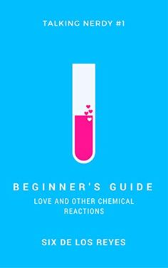 Beginner's Guide: Love and Other Chemical Reactions (Talk... https://smile.amazon.com/dp/B01DXMYPUM/ref=cm_sw_r_pi_dp_x_4KtDybYCN7BDV