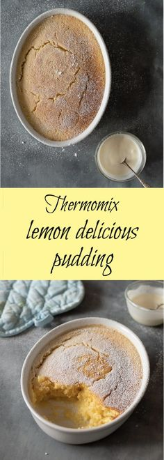 Thermomix Lemon Delicious - an old fashioned favourite with a spongy layer on top and tangy sauce underneath. Lemon Desserts, Healthy Desserts, Delicious Desserts, Dessert Recipes, Thermomix Desserts, Lemon Recipes Thermomix, Self Saucing Pudding, Easy To Make Desserts, Tray Bakes