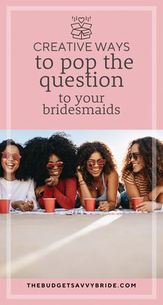Creative Bridesmaids Proposal Ideas - How to ask your bridesmaids! How to pop the question to your bridesmaids Bridesmaid Proposal, Bridesmaid Gifts, How To Ask Your Bridesmaids, Proposal Ideas, Besties, Pop, Bridal, Creative, Wedding