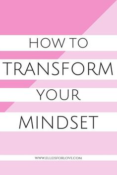 Your thoughts create your reality - everything you think, you will feel. If you transform your mindset, you will transform your life! Here are 5 ways you can transform your mindset today so that you can start living your dream life. //transformation, Self Development, Personal Development, Transform Your Life, Positive Mindset, Wellness Tips, Marketing, Dream Life, 5 Ways, Live For Yourself
