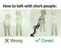 The Circle of Life Short People Edition. Stupid Funny Memes, Haha Funny, Hilarious, Short People Jokes, Tall People Memes, Lol, Girl Problems Funny, Best Memes, Really Funny