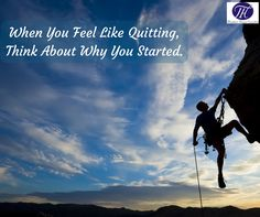 #Quote #Of #The #Day #When #You #Feel #Like #Quitting, #Think #About #Why #You #Started. :) :)