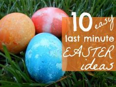 Need some easy Easter ideas for some last minute planning?