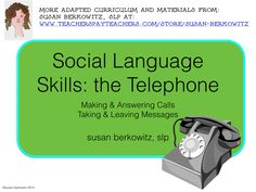 """Social Language Skills: Telephone Skills.  In spite of the preponderance of cell phones and voice mail, telephone calling & answering skills are still important. Have your students practice with these """"What do you say/do?"""" cards. $ http://www.teacherspayteachers.com/Product/Social-Language-Skills-_-On-the-Telephone-for-Speech-Therapy-1527918"""