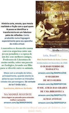 Start reading NA MANHÃ SEGUINTE/Welington A Pinto/ BRASIL. Enjoy: amazon.com/dp/B00OPJ6K0Q    Lançamento Edition Kindle para Você. Leia#compartilhe, espalhe. Literatura do Brasil numa linguagem especial para iPhone, Tablet e Notebook. Baixe já e leia onde estiver. Divirta-se. Realismo Mágico da Literatura Brasileira Conto de Welington Almeida Pinto, produzido numa linguagem, especialmente, para o seu aparelho de mídia virtual. Dá vontade de ler? Então leia.