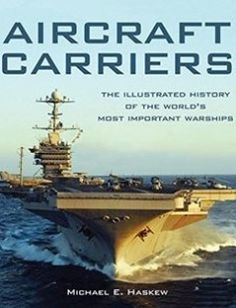 Aircraft Carriers The Illustrated History of the World's Most Important Warships free download by Michael E. Haskew ISBN: 9780760348147 with BooksBob. Fast and free eBooks download.  The post Aircraft Carriers The Illustrated History of the World's Most Important Warships Free Download appeared first on Booksbob.com.