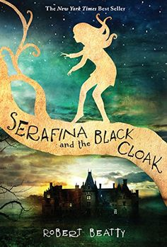 Serafina and the Black Cloak by Robert Beatty, Jacket design by Maria Elias, Jacket Illustration by Alexander Jansson New York Times, The Book, Book 1, Book Series, Great Books, New Books, Amazing Books, Amazing Things, Thing 1