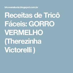 Receitas de Tricô Fáceis: GORRO VERMELHO (Therezinha Victorelli )