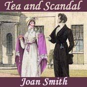 Looking for a scandalous Regency romance? Read Joan Smith's Tea and Scandal – you won't be able to put it down.