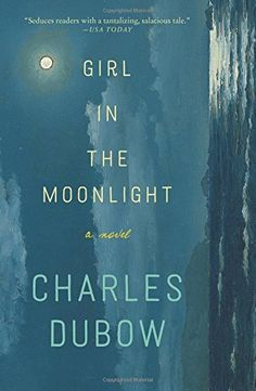 Girl in the Moonlight: A Novel by Charles Dubow http://smile.amazon.com/dp/0062358332/ref=cm_sw_r_pi_dp_cOHnxb1WBQNQW