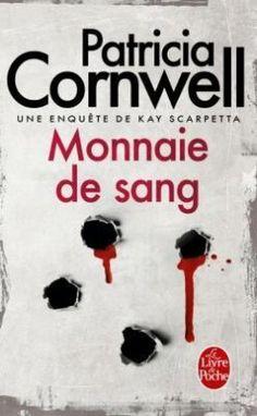 Découvrez Kay Scarpetta, Tome 22 : Monnaie de Sang, de Patricia Cornwell sur Booknode, la communauté du livre