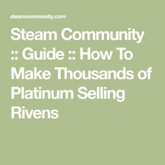 Steam Community :: Guide :: How To Make Thousands of Platinum Selling Rivens