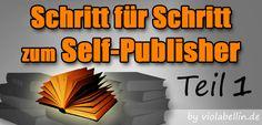 Neuerscheinung: Schritt-für-Schritt zum Self-Publisher: Anleitung, Tipps und Erfahrungen - Buch schreiben und mit Amazon KDP und CreateSpace veröffentlichen. http://violabellin.de/neuerscheinung-schritt-fuer-schritt-zum-self-publisher-teil-1/
