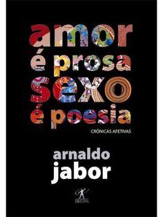 As melhores crônicas afetivas, por Arnaldo Jabor.