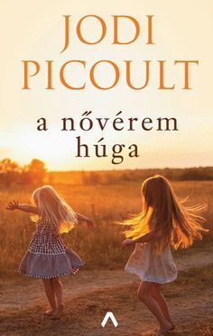 A nővérem húga · Jodi Picoult · Könyv Jodi Picoult, Marvel, Movies, Movie Posters, Painting, Products, America, Films, Film Poster