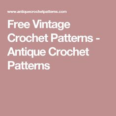 Free Vintage Crochet Patterns - Antique Crochet Patterns