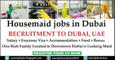 Housemaid jobs in Dubai. One rich family located in downtown Dubai required Maid. Offering salary + free visa + room + food + bonus.