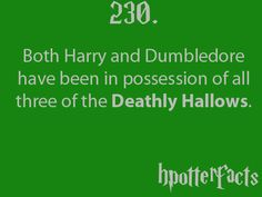 Harry Potter Facts 230   It's cool Dumbledore got what he wanted but I think he would trade it back knowing the price he paid.