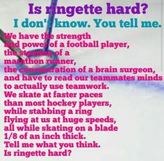 Is ringette hard? Yes would be the correct answer to that question. Coach Quotes, Sport Quotes, World Of Sports, Football Players, Softball, A Team, Passion, Motivation, My Love