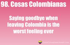 I hope someday I will come back to visit.I've only been there 2 times and it's not enough. Miss Colombia. Miss Colombia, Best Quotes, Funny Quotes, Learn To Dance, Bad Feeling, Dancing In The Rain, I Feel Good, Uplifting Quotes, Depressed