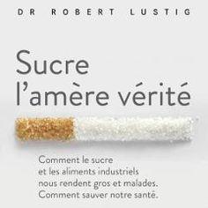Livre : « Sucre, l'amère vérité » de Robert Lustig Food, Convenience Food, Sugar, Gift Ideas, Livres, Meals, Yemek, Eten