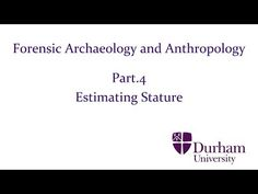 Forensic Archaeology and Anthropology - Part.4: Estimating Stature - YouTube
