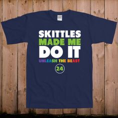Skittles made me do it unleash the beast mode Marshawn Lynch Seattle Seahawks superbowl 2014 football college awesome T-Shirt Tee shirt