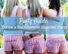 Party Guide: Throw a Bachelorette Slumber Party This would be so fun! And seems much more fun than everyone going out and getting drunk!