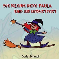 Die kleine Hexe Paula und ihr Herbstfest von Doris Schmoll, http://www.amazon.de/dp/B008DWUU0W/ref=cm_sw_r_pi_dp_ylViub00H70QJ