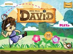 Bible Hero – David  This is a mobile game suitable for all ages. It is entertaining and teaches Bible virtues to people. There are 12-16 levels to a total of 3 stages in the game that describe King David's growth. This is not like the regular sling shot games. You will be challenged by a new mechanic as you play David against different enemies. Coming next year!