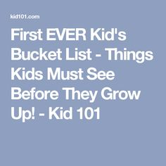First EVER Kid's Bucket List - Things Kids Must See Before They Grow Up! - Kid 101