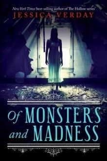 Of Monsters and Madness - Jessica Verday   #YoungAdult, #Mystery, #Horror, #Gothic, #ya #books