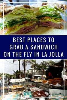 Here are our picks for best sandwich spots in La Jolla, whether it's for filling, high caliber lunches for folks on the go or perfect for a picnic at the beach