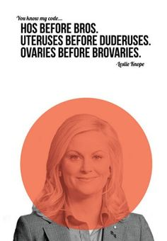 Uteruses Before Duderuses: 14 Girl Code Rules from Leslie Knope Leslie Knope, Girl Code Rules, Code Girl, Guy Code, Uteruses Before Duderuses, Trauma, Tori Tori, Just In Case, Just For You