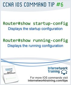 CCNA tip #6 - IOS Commands to show the startup and running configurations on a router