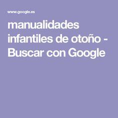 manualidades infantiles de otoño - Buscar con Google