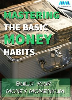 Mastering the basic money habits of budgeting, saving, investing and earning more will unlock a wave of wealth building momentum. There are some good money habits we can all build to better control of our overall financial journey. #personalfinance #savemoney #makemoney