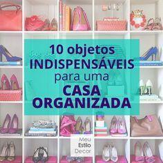 Ter uma casa organizada é muito mais fácil quando se tem os objetos certos nos lugares certos. Veja 10 objetos indispensáveis para uma casa organizada.