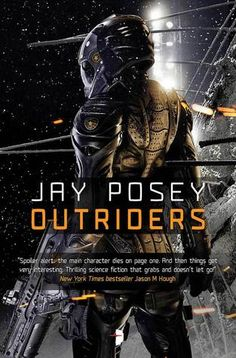 Outriders (Outriders, #1), by Jay Posey